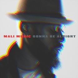 Gonna Be Alright (Single) - Mali Music