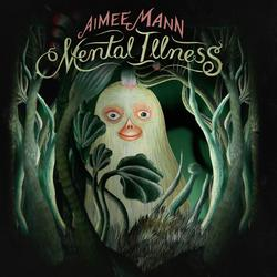 Mental Illness - Aimee Mann