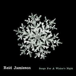 Songs For A Winter's Night - Reid Jamieson