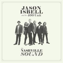 The Nashville Sound - Jason Isbell And The 400 Unit