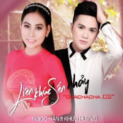Liên Khúc Sến Nhảy Chachacha 2 (Single) - Ngọc Hân -  Khưu Huy Vũ