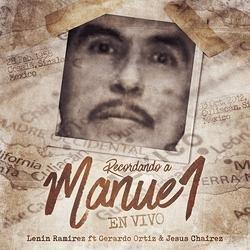 Recordando A Manuel (En Vivo) (Single) - Lenin Ramirez -  Gerardo Ortiz -  Jesus Chairez