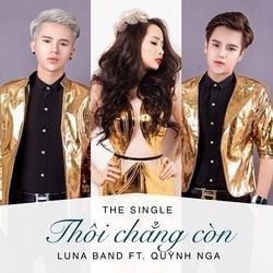 Thôi Chẳng Còn (Single) - Luna Band -  Quỳnh Nga