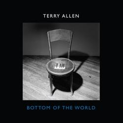 Bottom Of The World - Terry Allen