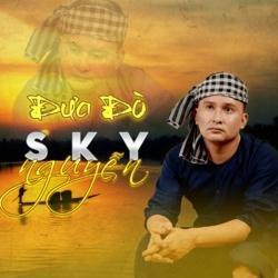Đưa Đò - Sky Nguyễn