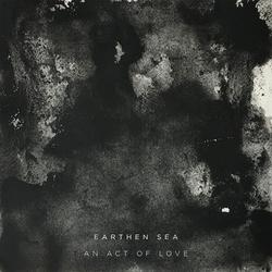 An Act Of Love - Earthen Sea
