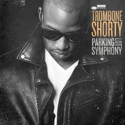 Parking Lot Symphony - Trombone Shorty