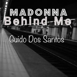 Behind Me (Single) - Madonna -  Guido Dos Santos