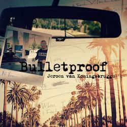 Bulletproof (Single) - Jeroen Van Koningsbrugge