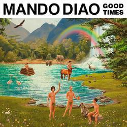 Good Times - Mando Diao