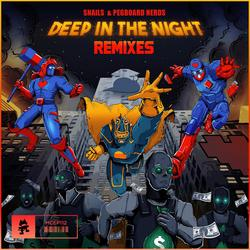 Deep In The Night (The Remixes) (Single) - Snails -  Pegboard Nerds