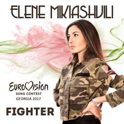 Fighter (Eurovision Georgia 2017) (Single) - Elene Mikiashvili