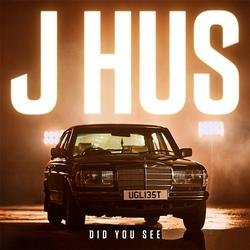 Did You See (Single) - J Hus