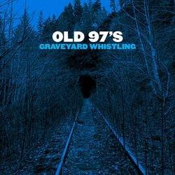 Graveyard Whistling - Old 97