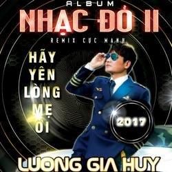Nhạc Đỏ 2 - Hãy Yên Lòng Mẹ Ơi - Lương Gia Huy