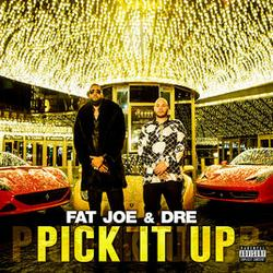 Pick It Up (Single) - Fat Joe