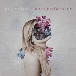 Wallflower (EP) - Mia Vaile