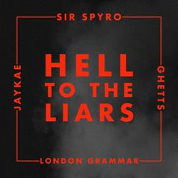Hell To The Liars (Single) - Ghetts - JayKae - London Grammar