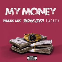 My Money (Single) - Famous Dex - Caskey