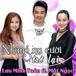 Những Nụ Cười Trở Lại (Single) - Lưu Minh Tuấn - Mắt Ngọc