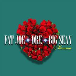 Momma (Single) - Fat Joe - Big Sean - Dre