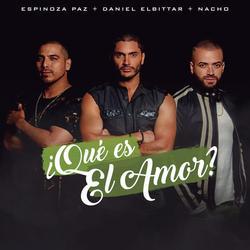 ¿Qué Es El Amor? (Single) - Daniel Elbittar - Espinoza Paz - Nacho