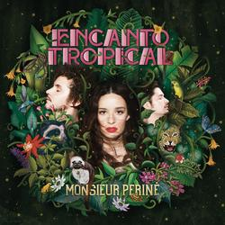 Encanto Tropical - Monsieur Periné