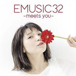 EMUSIC 32 -meets you- - Emi Nitta
