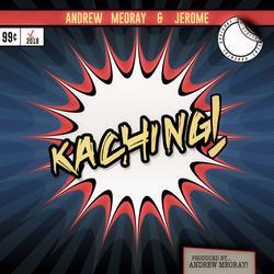 Ka Ching (Single) - Jerome - Andrew Meoray