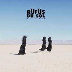No Place (Single) - RÜFÜS DU SOL