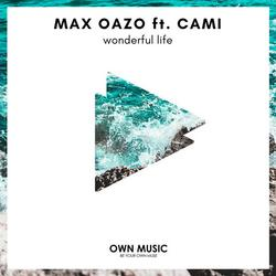 Wonderful Life (Single) - Max Oazo