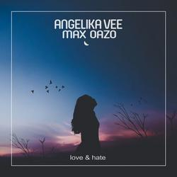 Love & Hate (Single) - Angelika Vee - Max Oazo