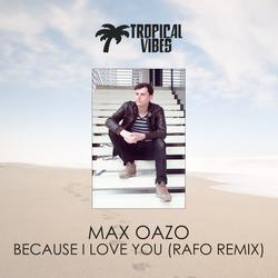 Because I Love You (Single) - Max Oazo