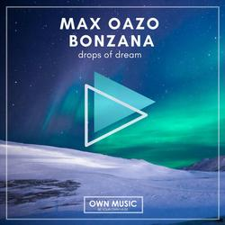 Drops Of Dream (Single) - Bonzana - Max Oazo