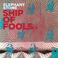 Ship Of Fools - Elephant Stone