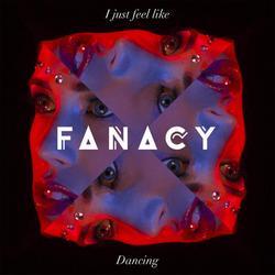 I Just Feel Like Dancing (Single) - Fanacy