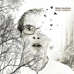 Even Tundra - Benji Vaughan
