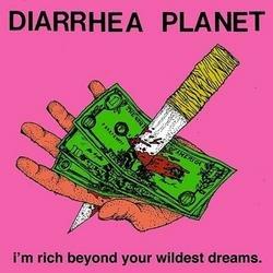 I'm Rich Beyond Your Wildest Dreams - Diarrhea Planet