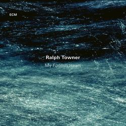 My Foolish Heart - Ralph Towner