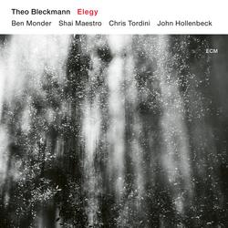 Elegy - Theo Bleckmann -  Shai Maestro -  Ben Monder -  Chris Tordini -  John Hollenbeck