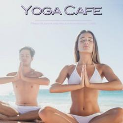 Yoga Cafe - Finest Buddha And Relaxation World Tunes - Various Artists