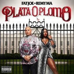 Plata O Plomo - Fat Joe - Remy Ma