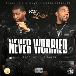Never Worried (Single) - YFN Lucci