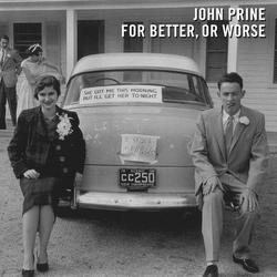 For Better, Or Worse - John Prine