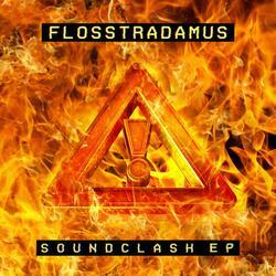 Flosstradamus (EP) - Soundclash