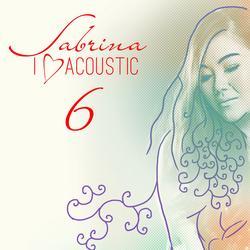 I Love Acoustic 6 - Sabrina