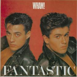 Fantastic - Wham!