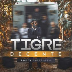 Tigre Decente - Poeta Callejero