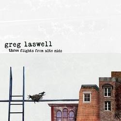 Three Flights From Alto Nido - Greg Laswell