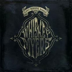 Early Morning Shakes - Whiskey Myers